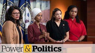 Democratic congresswomen call Trump tweets a 'blatantly racist attack'   Power & Politics