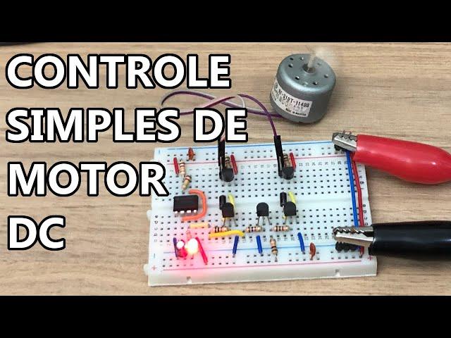 CONTROLE BEM SIMPLES PARA MOTORES DC