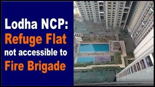 Lodha NCP REFUGE gives no access for FIREFIGHTERS