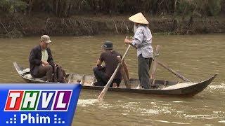 THVL | Con đường hoàn lương - Tập 17[3]: Tặng ông cụ chèo đò một triệu, Sơn nói mình vừa trúng số