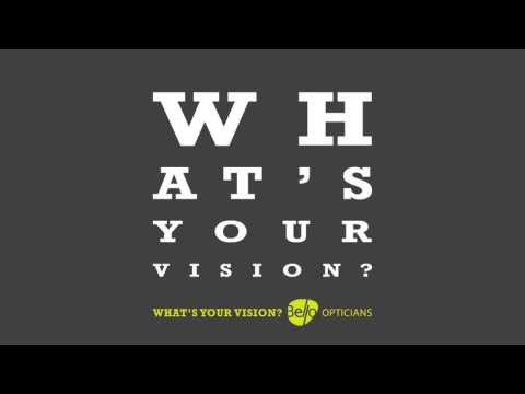 Bello Opticians Whats Your Vision?