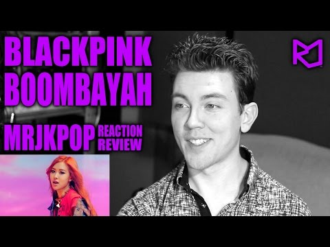 BLACKPINK BOOMBAYAH Reaction / Review - MRJKPOP ( 블랙핑크 붐바야 )