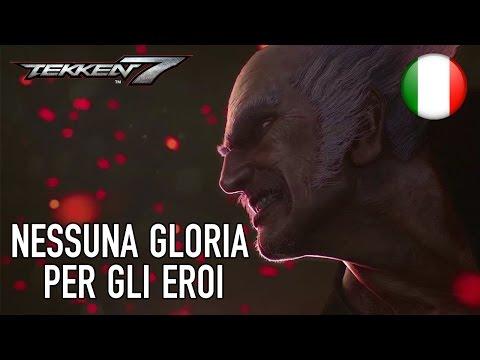 Tekken 7 - PS4/XB1/PC - Nessuna gloria per gli Eroi (Italian Story Trailer)