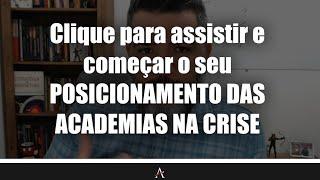 Posicionamento das Academias na Crise - Alessandro Mendes - Arqueiros