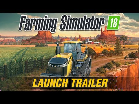Farming Simulator 18 Trailer