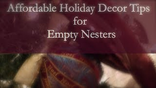Holiday Decor Tips For Empty Nesters