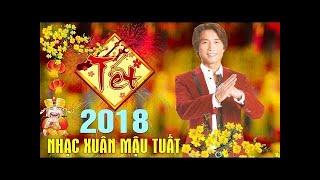 Đan Nguyên Nhạc Xuân 2018 - Liên Khúc nhạc vàng hải ngoại đón xuân Mậu Tuất
