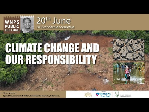 WNPS Monthly Lecture Climate Change and our responsibility By Dr. Erandathie Lokupitiya