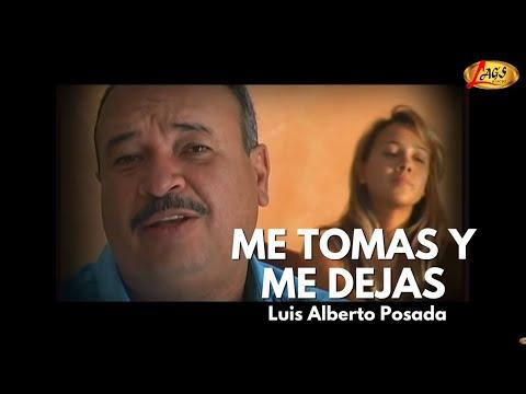 Me Tomas y Me Dejas - Luis Alberto Posada