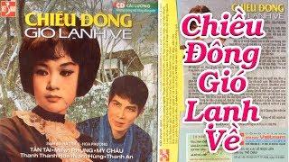 Cải Lương Xưa Trước 1975 Chiều Đông Gió Lạnh Về - Tấn Tài, Minh Phụng, Mỹ Châu