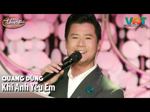 Quang Dũng - Khi Anh Yêu Em | Đêm Nhạc Vũ Quang Trung