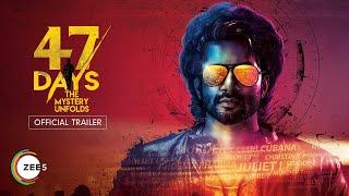 47 Days Telugu Official Trailer- Satya Dev..