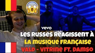 RUSSIANS REACT TO FRENCH/BELGIAN RAP | Vald - Vitrine ft. Damso | REACTION TO FRENCH BELGIAN RAP