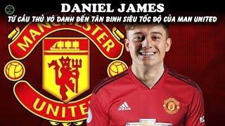 Daniel James: Từ Cầu Thủ Vô Danh Đến Tân Binh Siêu Tốc Độ Của Manchester United