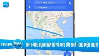 Top 5 ứng dụng bản đồ và GPS tốt nhất cho điện thoại