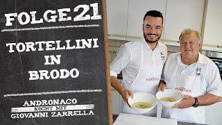 Tortellini in Brodo – Andronaco kocht mit Giovanni Zarrella