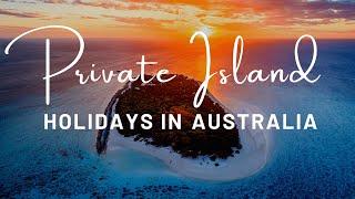 Private Island Holidays in Australia