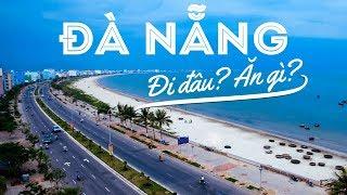 TỔNG HỢP kinh nghiệm du lịch Đà Nẵng TỰ TÚC | Ở đâu, đi đâu, ăn gì, giá thế nào?