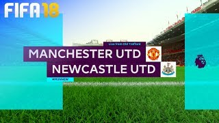 FIFA 18 - Manchester United vs. Newcastle United @ Old Trafford