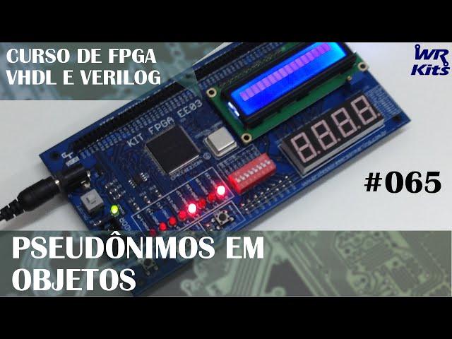 PSEUDÔNIMOS EM OBJETOS | Curso de FPGA #065