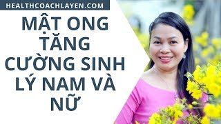 Hướng dẫn cách sử dụng Mật ong Tăng cường Sinh lý Nam và Nữ bởi Health Coach La Yến
