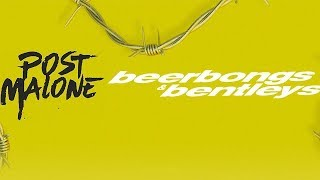 Post Malone - Ball For Me Ft. Nicki Minaj (beerbongs & bentleys)