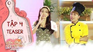 """Ẩm thực kỳ duyên   Teaser tập 4: Diệu Nhi choáng váng trước kho tàng ẩm thực """"phong phú"""" của Nicky"""