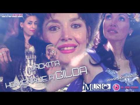 Jackita - Enganchados De Gilda (Homenaje) | Www.Jackita.Com