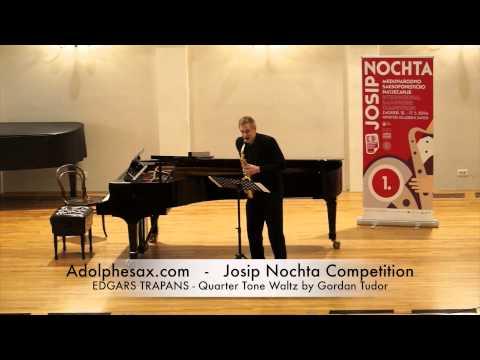 JOSIP NOCHTA COMPETITION EDGARS TRAPANS Quarter Tone Waltz by Gordan Tudor