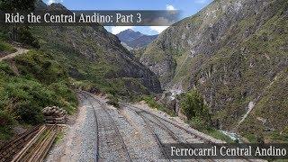 Ride the Ferrocarril Central Andino! Part 3: Inferillo bridge and more!