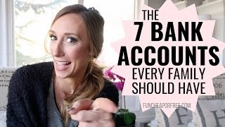 The 7 Bank Accounts Every Family Should Have! (no, really)