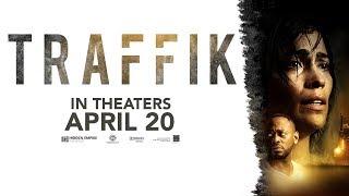 TRAFFIK ★ GO SEE IT APRIL 20th ★