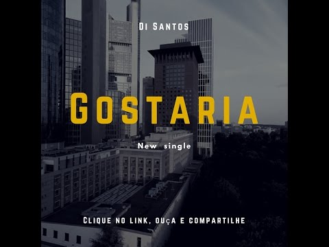Di Santos - Gostaria on Deezer & Spotify (Official Audio)