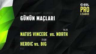 CANLI: [TR] Heroic vs. BIG | ESL Pro League Season 9 Europe Maçları