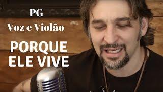 PG - PORQUE ELE VIVE - Voz e Violão