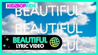 KIDZ BOP Kids - Beautiful (Lyric Video) [KIDZ BOP 39]