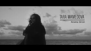 Tara Mamedova - Tara Mamedova - Xewna Giran - A Heavy Dream [Official Music Video © 2020 ]