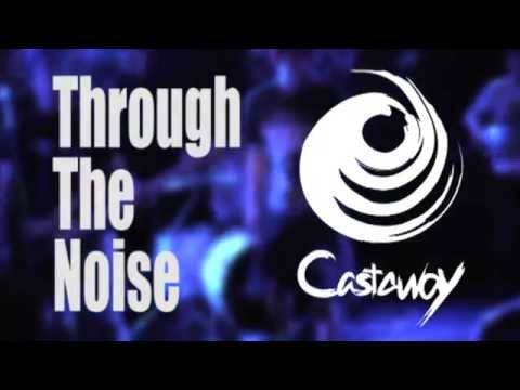 Castaway - Through The Noise(Official Video)