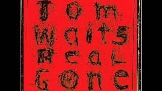 Tom Waits - Hoist That Rag