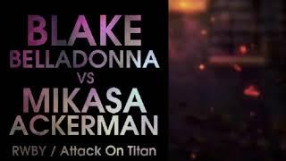 Death Battle Fan Made Trailer: Blake Belladonna VS Mikasa Ackerman (RWBY VS Attack On Titan)