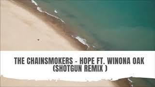 the-chainsmokers-hope-ft-winona-oak-shotgun-remix.jpg