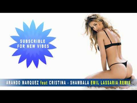 Arando Marquez feat Cristina - Shambala (Emil LASSARIA Remix)