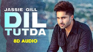 Dil Tutda (8D Audio) Jassie Gill Video HD