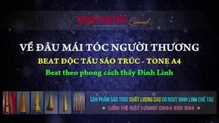 BEAT - VỀ ĐÂU MÁI TÓC NGƯỜI THƯƠNG - Beat Tone A4 - Bản Hay Nhất - Bản thầy Đinh Linh