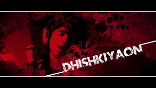Dhishkiyaon | REGE | Official Video Song | HD 1080p