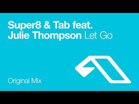 Baixar Super8 & Tab feat. Julie Thompson - Let Go