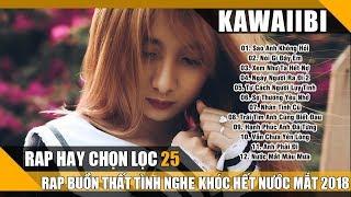 Rap Hay Về Đêm Khóc Hết Nước Mắt 2018 - Rap Buồn Tâm Trạng Cho Người Mới Chia Tay 2018