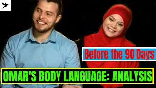 Before the 90 Days - Omar's Body Language Analysis - Does he really love Avery?