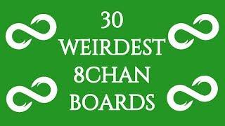 Top 30 Weirdest Boards on 8chan