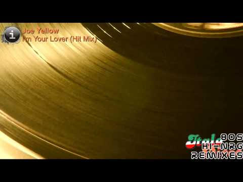 Joe Yellow - I'm Your Lover (Hit Mix) [HD, HQ]